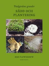 Tr�dg�rdens grunder : s�dd och plantering (kartonnage)
