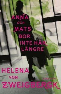 Anna och Mats bor inte h�r l�ngre (e-bok)