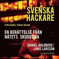 Svenska hackare - En ber�ttelse fr�n n�tets skuggsida (mp3-bok)