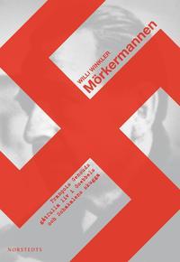 M�rkermannen : Francois Genouds g�tfulla liv i Goebbels och Schakalens skugga (inbunden)