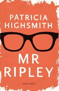 Mr Ripley : en man med m�nga talanger / en man utan samvete / en man med onda avsikter (inbunden)