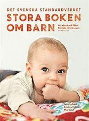 Stora boken om barn : att vänta och föda : barnets första sex år