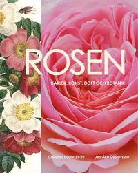 Rosen : k�rlek, konst, doft och botanik (h�ftad)