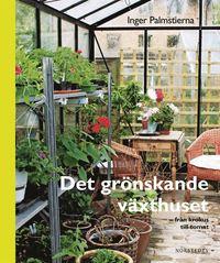 Det gr�nskande v�xthuset : fr�n krokus till tomat (kartonnage)