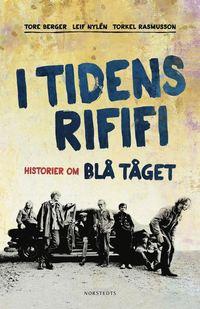 I tidens rififi : historier om Bl� T�get (inbunden)