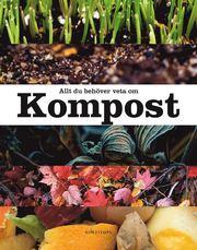 Allt du behöver veta om kompost