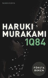 1Q84 : f�rsta boken - april-juni (pocket)