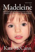 Madeleine : v�r dotters f�rsvinnande och det fortsatta s�kandet efter henne