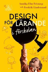 Design f�r l�rande i f�rskolan (inbunden)