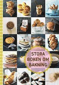 Stora boken om bakning : doften av nybakat! (inbunden)