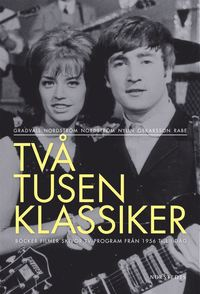 Tv� tusen klassiker : b�cker filmer skivor tv-program fr�n 1956 till i dag (2 vol)