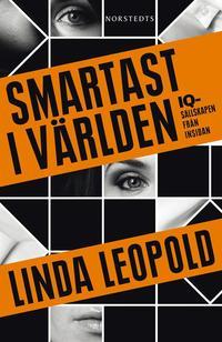 Smartast i v�rlden : IQ-s�llskapen fr�n insidan (inbunden)