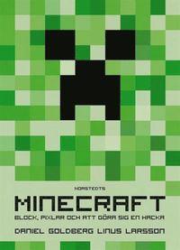 Minecraft: block, pixlar och att g�ra sig en hacka (inbunden)
