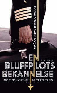 En bluffpilots bek�nnelse : Thomas Salmes 13 �r i himlen (pocket)