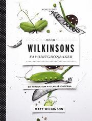 Herr Wilkinsons favoritgrönsaker : en kokbok som hyllar säsongerna