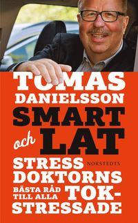 Smart och lat : stressdoktorns b�sta r�d till alla tokstressade (pocket)