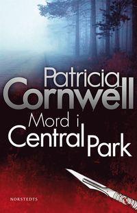 Mord i Central Park av Patricia Cornwell