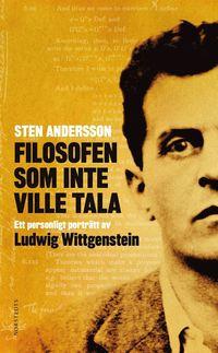Filosofen som inte ville tala : ett personligt portr�tt av Ludwig Wittgenstein (pocket)