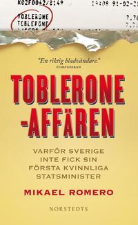 Tobleroneaff�ren : varf�r Sverige inte fick sin f�rsta kvinnliga statsminister (pocket)