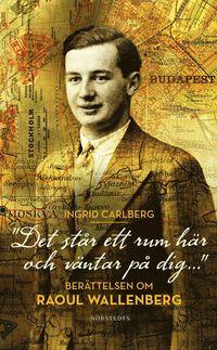 """Det st�r ett rum h�r och v�ntar p� dig ..."" : ber�ttelsen om Raoul Wallenberg (pocket)"