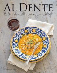 Al Dente : Italiensk matlagning p� riktigt (inbunden)