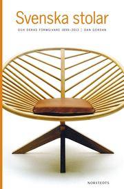 Svenska stolar och deras formgivare 1899-2013