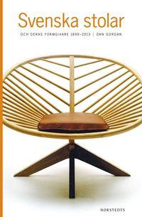 Svenska stolar och deras formgivare 1899-2013 (h�ftad)
