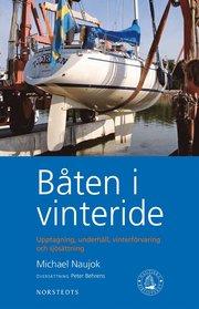 Båten i vinteride : upptagning underhåll vinterförvaring och sjösättning
