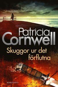 Skuggor ur det förflutna av Patricia Cornwell