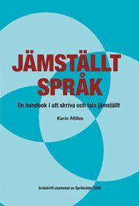 J�mst�llt spr�k : en handbok i att skriva och tala j�mst�llt (h�ftad)