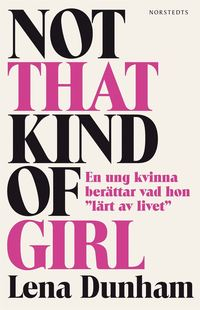 Not That Kind of Girl (h�ftad)