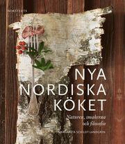 Nya nordiska köket : naturen smakerna och filosofin