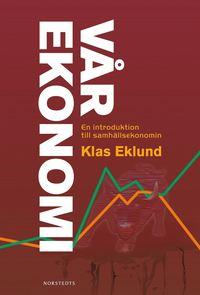 V�r ekonomi : en introduktion till samh�llsekonomi (inbunden)