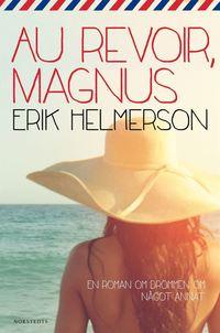 Au revoir, Magnus (inbunden)