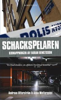 Schackspelaren : historien om kidnappningen av Fabian Bengtsson (pocket)