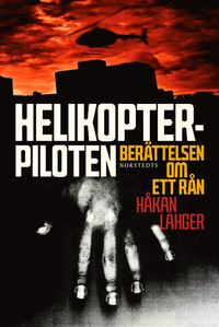 Helikopterpiloten : ber�ttelsen om ett r�n (e-bok)