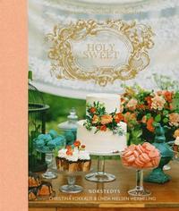 Holy Sweet : dessertdrottningarnas hemligheter (inbunden)