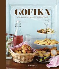 Gofika : med Jan Hedh & Olof Viktors café (inbunden)