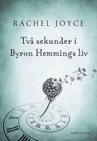 Tv� sekunder i Byron Hemmings liv (inbunden)