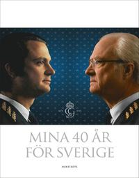 Mina 40 �r f�r Sverige (inbunden)