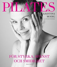 Pilates : f�r styrka, sp�nst och smidighet (inbunden)