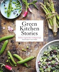 Green kitchen stories : läckra vegetariska vardagsrecept (inbunden)