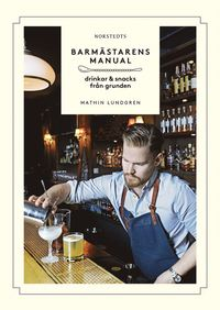Barm�starens manual : drinkar & snacks fr�n grunden (inbunden)
