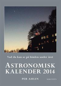 Astronomisk kalender 2014 : vad du kan se p� himlen under �ret (inbunden)