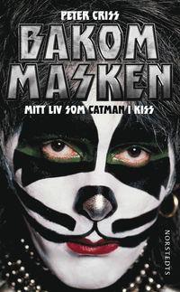 Bakom masken : mitt liv som Catman i Kiss (pocket)