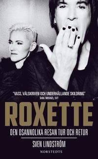 Roxette : den osannolika resan tur och retur (pocket)