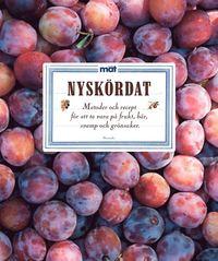 Nysk�rdat : recept och metoder f�r att ta vara p� frukt, b�r, svamp och gr�nsaker (inbunden)