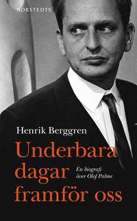 Underbara dagar framf�r oss : en biografi �ver Olof Palme (pocket)