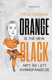 Orange is the new black : mitt �r i ett kvinnof�ngelse (h�ftad)