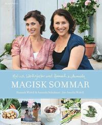 Magisk sommar : mat och h�rligheter med Hannah & Amanda (h�ftad)